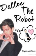 Dallon The Robot||Brallon by AtomicWeekes
