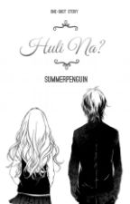 Huli Na? by SummerPenguin