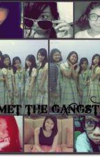 We Met The Gangsters by TeamGanda