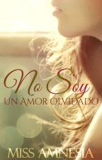 No soy un amor olvidado #2 by MissAmnesia