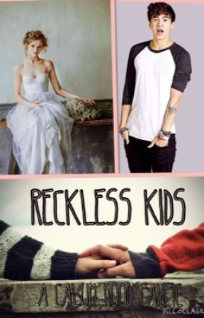 Reckless Kids || Calum Hood Fanfic by penguin_anarchy