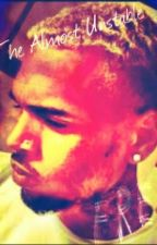 The Almost Unstable (Chris Brown Story) by Love_Rosa