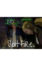 Artemis And Wally? No. Spitfire. by Artemis2789