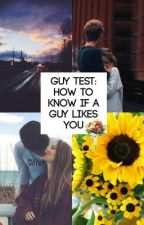 Guy Test : How To Know if a Guy like you by tutorials_how_toos