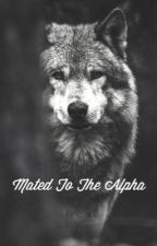 Mated To The Alpha•Complete• by pandakat9