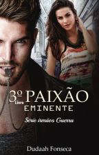 PAIXÃO EMINENTE by dudaahfonseca