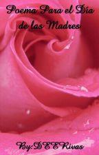 Poema Para el Día de las Madres by DEERivas