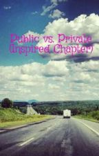 Public vs. Private (Inspired Chapter) by Yarah_M