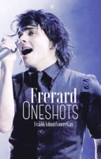 Frerard Oneshots by FrankAdmitYoureGay