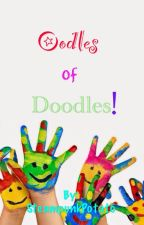 Oodles of Doodles! by SteampunkPotato