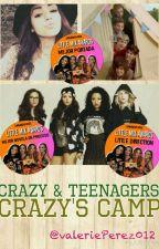 Crazy & Teenagers: Crazy's Camp. (#LittleMixAwards) by valeriePerez012