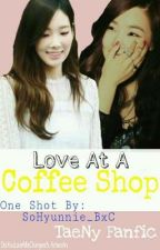 Love At A Coffee Shop (Short Story) by SoHyunnie_BxC