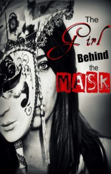 The Girl Behind the Mask (Sequel to The Boy in the Black Mask) (ON HOLD)