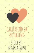 Girlfriend Or Boyfriend? (Love You More book II) by HikariAtsuko