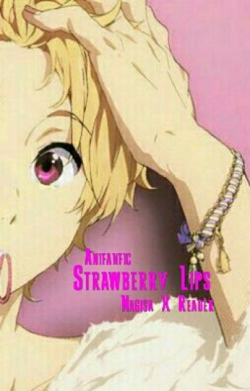 Strawberry Lips [Nagisa Hazuki x Reader] {Lemon}