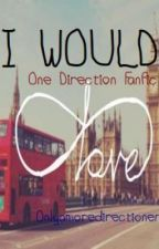 I Would (One direction) by farxway