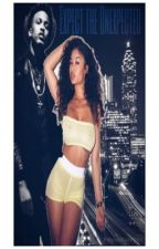 Expect the Unexpected (August Alsina FanFic) by DollyDaee