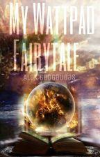 My Wattpad Fairytale by Alycat1901