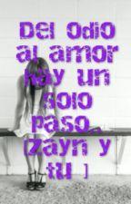 del odio al amor hay un solo paso [ zayn y tu]♥ by dayanamaliktomlinson