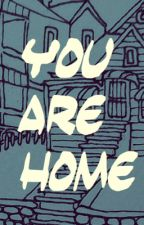 You Are Home by quietcrazy