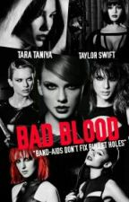 BAD BLOOD (on hold) by bluemintchipx
