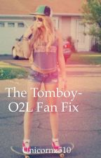 The Tomboy-O2L Fan Fic by Unicornz510