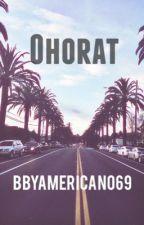 Ohorat by bbyamericano69