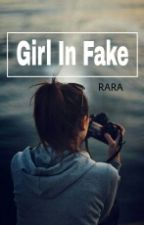 Girl In Fake by fakerarapayne