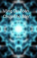 Võng Du Toàn Chức Thợ Săn* by nhocvipisme