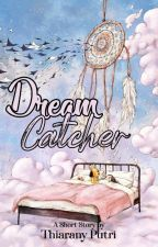 Dream Catcher (1/8) by thiaranyputri