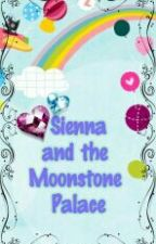 Sienna and the MoonStone Palace by heyitsmeblack222