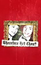 Wherefore Art Thou (Larry AU) by DefinitionOfLove