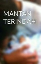 MANTAN TERINDAH by Ariskadez