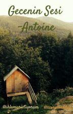 Gecenin Sesi -Antoine by ihlamuristiyorum