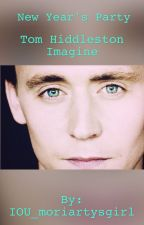 Tom Hiddleston Imagine: New Years Party by IOU_moriartysgirl