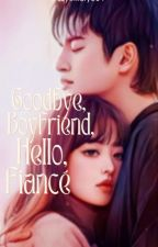 Goodbye Boyfriend Hello Fiance by crazy_mary004