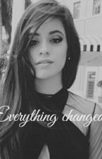 Everything changed by LoveOfCamren