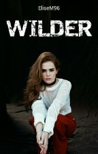 Wilder - The Alpha's Mate Series by EliseM96