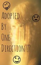 Adopted by One Direction?!? *Wird Überarbeitet* by ItsSimplyLottie
