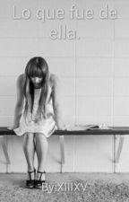 Lo que fue de ella. by XIIIXV