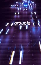 groupie / c.h by 0UTERSPACECHAN