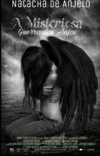 A misteriosa - Guerra dos Anjos. by naty_black_stars