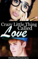 Crazy Little Thing Called Love (A Justin Bieber Love Story) by UrgirlRach902