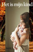 Het is mijn kind by Sandy0210