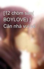 [12 chòm sao( BOYLOVE) ]  Căn nhà vui vẻ by yen_lovely