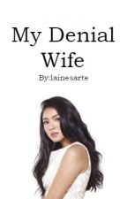 My Denial Wife by lainesarte