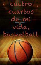 cuatro cuartos de mi vida, basketball by DannaPeace