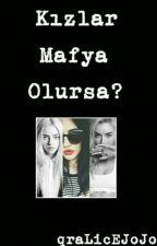Kızlar Mafya Olursa? by Uckunn