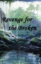 Revenge for the Broken by SalvationOfForli