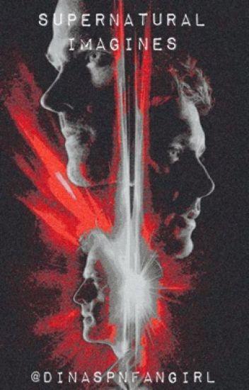 Supernatural  Imagines & One Shots